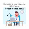 Comece o seu negócio HOJE com investimento ZERO. oferta Outras empresas